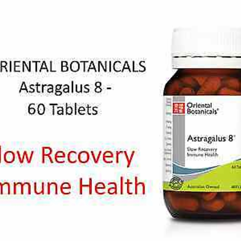ORIENTAL BOTANICALS Astragalus 8 - 60 Tablets ( Slow Recovery, Immune Health )